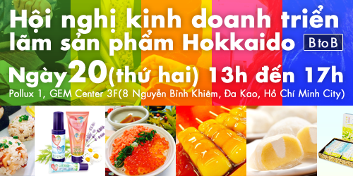 Hokkaido Products Exhibition  Business Meeting in Ho Chi Minh City : November 20 (Mon.),2017